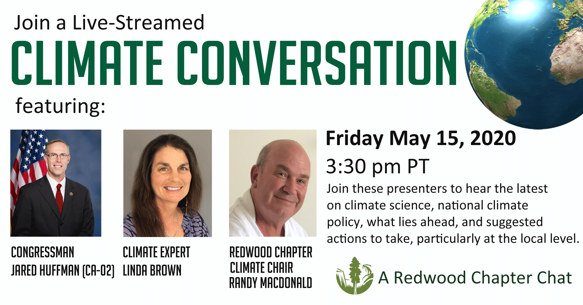 Join Congressman Jared Huffman, climate expert Linda Brown and Redwood Chapter Climate Chair Randy MacDonald to hear the latest on climate science, national climate policy, what lies ahead, and suggested actions to take, particularly at the local level.